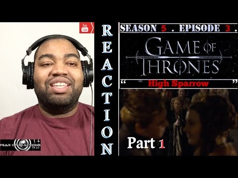 """Game of Thrones 5x03 """"High Sparrow"""" (Part 1) REACTION"""