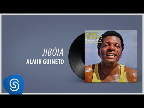 Almir Guineto - Jibóia (Álbum: Sorriso Novo)