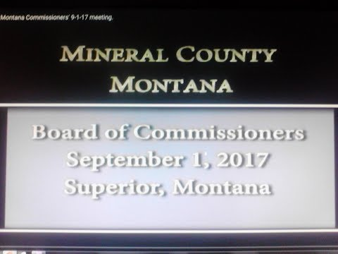 Mineral County Montana Commissioners' 9-1-17 meeting.