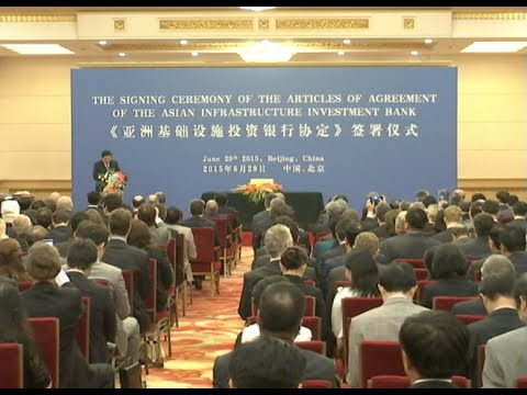 Delegates of 57 Countries Gather in Beijing to Sign AIIB Agreement