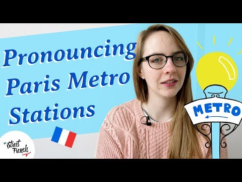 PRONOUNCE PARISIAN METRO STATIONS W/ A French Native Speaker