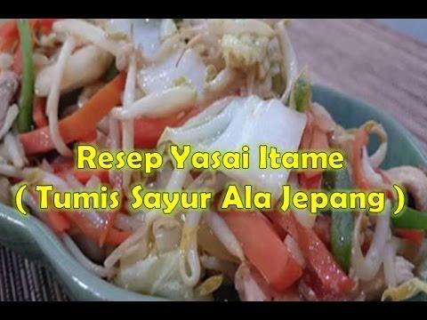 Resep Yasai Itame Tumis Sayur Ala Jepang Youtube