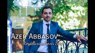 Azer Abbasov - Xeyallarim Sevir Seni