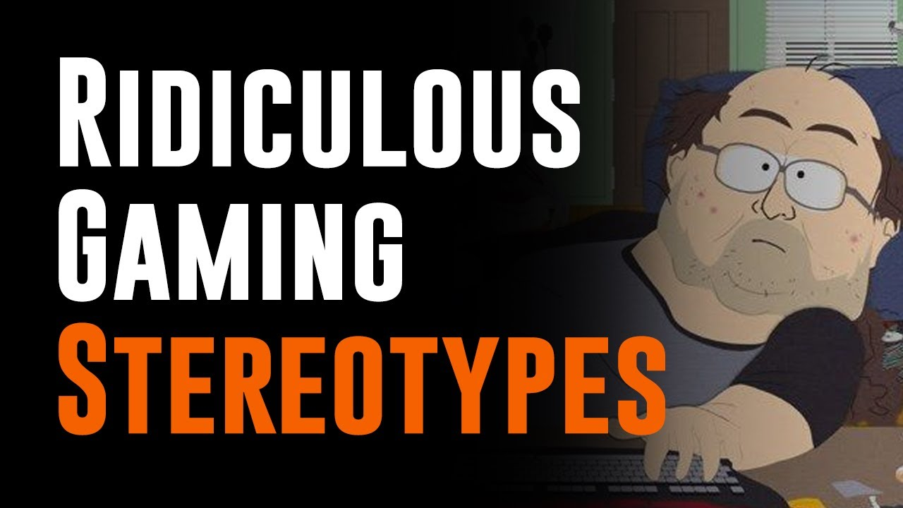 Gaming Stereotypes are so wrong