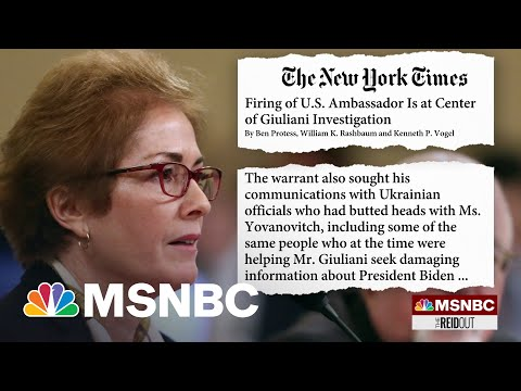 NYT: Firing of U.S. Ambassador Is At The Center Of The Giuliani Investigation   The ReidOut   MSNBC