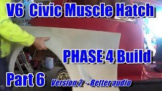 V6 Civic Phase 4 - part 6 - version 2 better audio