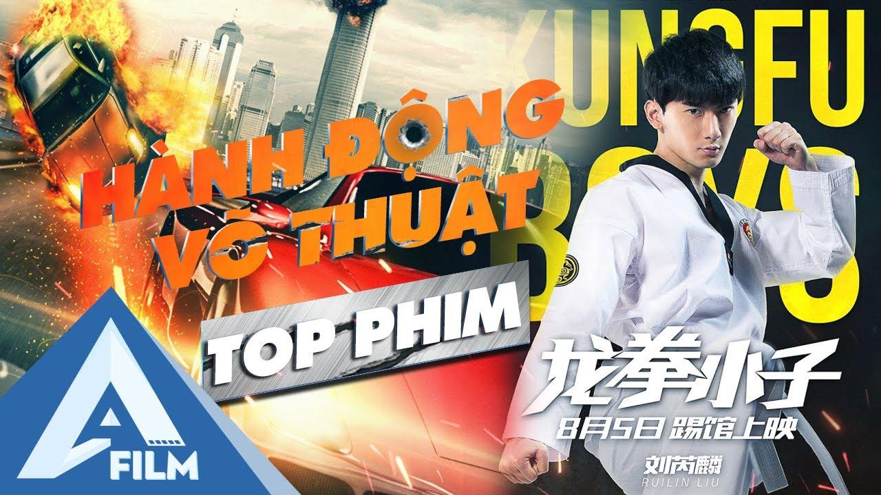 Top Phim Hành Động Võ Thuật Trung Hoa Đỉnh Cao Không Nên Bỏ Qua | AFILM