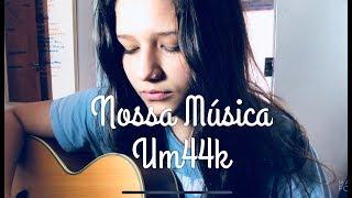 Baixar Nossa Música - Um44k | Beatriz Marques (cover)