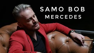 SAMO BOB - MERCEDES (OFFICIAL VIDEO)