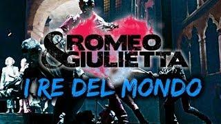 I Re del Mondo (Base Musicale 1.0) | Romeo & Gliulietta: Ama e cambia il mondo
