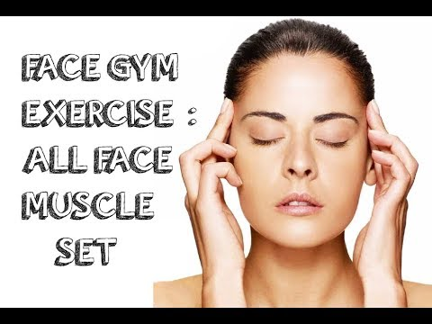 Face Gym Exercise: ALL FACE MUSCLES SET. Look Younger Instantly