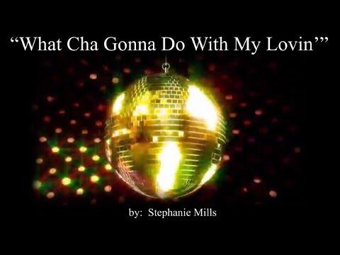 What Cha Gonna Do With My Lovin' (w/lyrics)  ~  Stephanie Mills