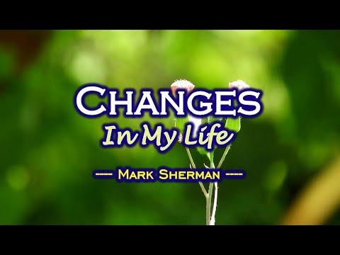 Changes In My Life - Mark Sherman (KARAOKE)