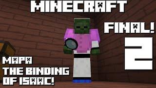 Minecraft mapa THE BINDING OF ISAAC! Cap. 2 FINAL!