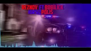 Rez Ft. Bobilick - Hırsız Polis #2018