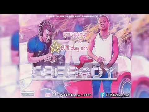 Download Djmickey obn_ X_ youngparty - GBEBODY official audio