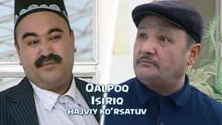Qalpoq - Isiriq | Калпок - Исирик (hajviy ko