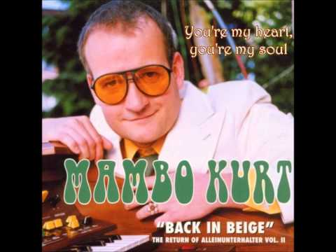 Mambo Kurt - You're my heart, you're my soul [HD/HQ]