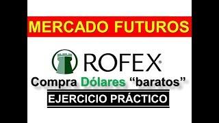 ROFEX - Contratos de Futuros en Dolares - Compra  Dolares baratos