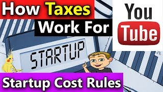 How Taxes Work For YouTube (Startup Cost Rules Explained) (Startup Costs For Small Business Owners)