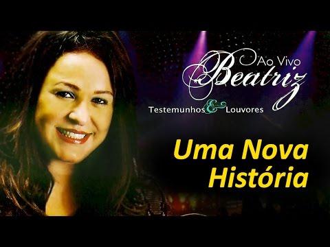 Beatriz - Uma Nova Historia (Ao Vivo) | Águas Purificadas