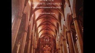 Musik Für Orgel Und Trompete - Aus Der Predigerkirche Zu Erfurt ~ Ludwig Güttler, Friedrich Kircheis