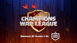 LIVE OFFICIEL : Finale de la CHAMPION WAR LEAGUE  sur Clash of Clans