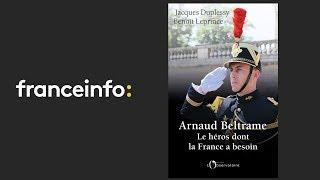 """""""Arnaud Beltrame, le héros dont la France a besoin"""" sur Franceinfo"""