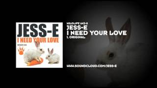Jess-E - I Need Your Love