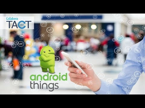 Android Things - A Lightweight Android OS to Support Smart Devices