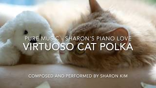 "Fresh New Piano Music, Virtuoso Cat Polka by Sharon Kim 새로운 피아노 음악 ""버투오소 캣 폴카"" - 샤론김"