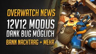 Nachtrag zu Ranked Banns | 12v12 Modus in Server-Browser | Skin Bugs Statement | ★ Overwatch Deutsch