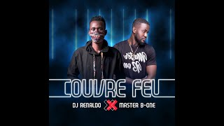 DJ Renaldo Feat Master B-one - Couvre feu (afro-house 2k20)