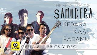 Download Lagu Kerana Kasih Padamu - SAMUDERA [ Official Lyrics Video ] mp3