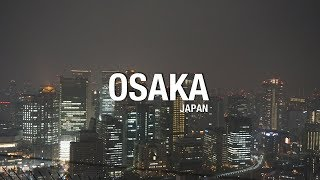 Osaka Japan (7th Vlog) 3 Days