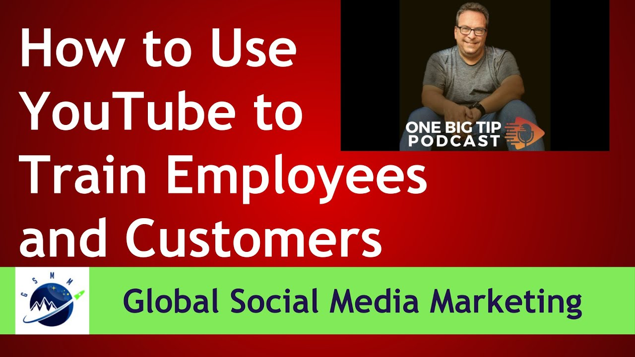 How To Use YouTube To Train Employees And Customers