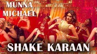 shake karaan song| dance| remix| lyrics|shake karaan full video | munna michael| moves