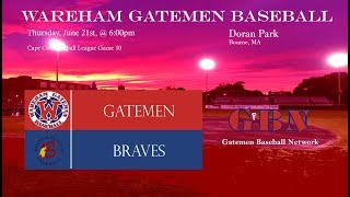 Gatemen Baseball Network: Wareham Gatemen @ Bourne Braves (6/21/18)
