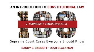 Marbury v. Madison (1803) | An Introduction to Constitutional Law