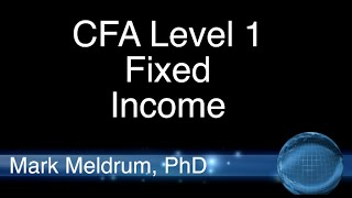 28.  CFA Level 1 Understanding Fixed Income Risk and Return LO1 Pt1