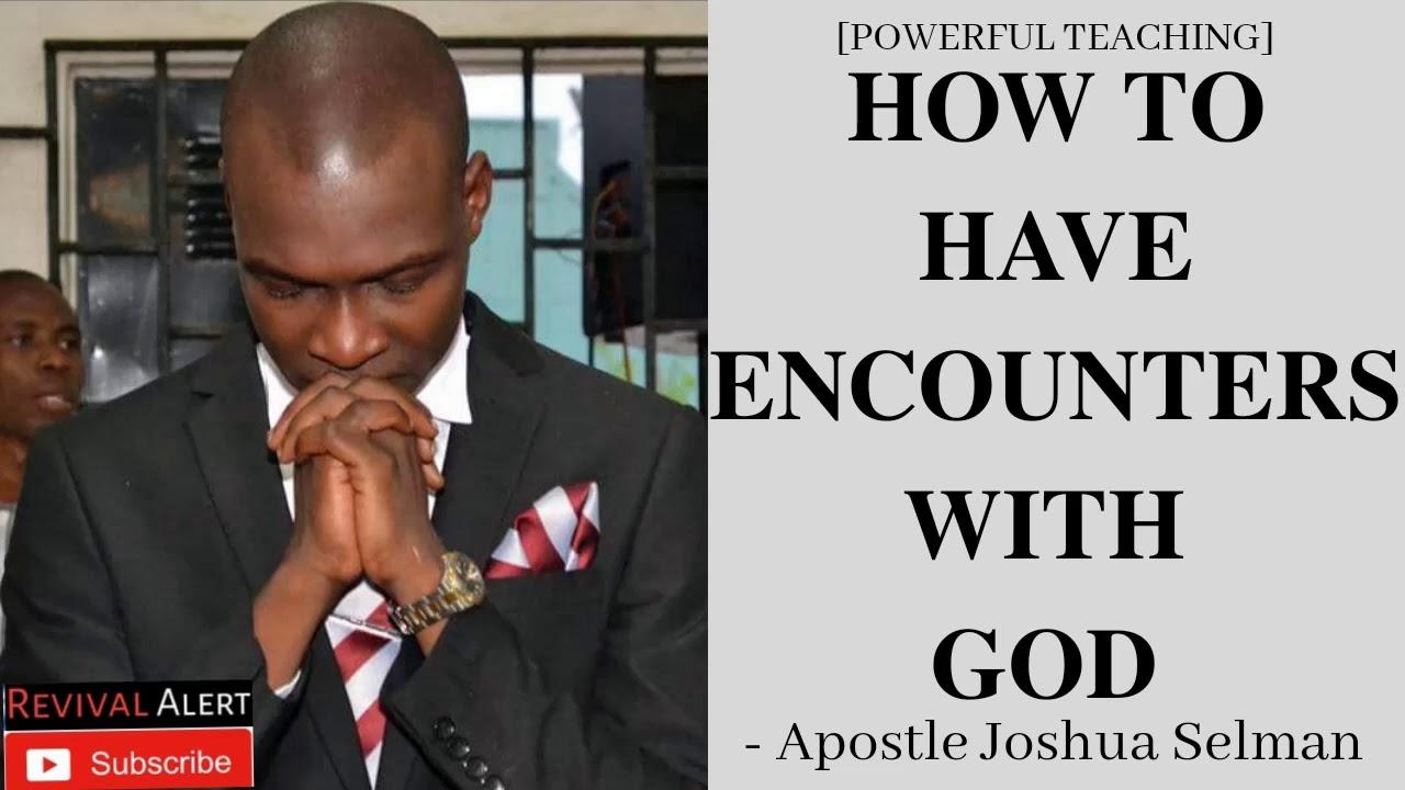 THE SCHOOL OF ENCOUNTER (1) with Apostle Joshua Selman