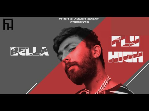 Fly High - Bella   FHigh   Feel High Album   Latest Hit Songs 2021