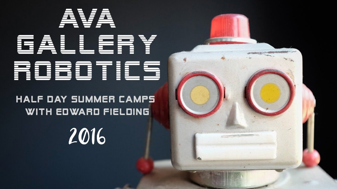 Ava Gallery Robotics Classes Lebanon Nh Youtube