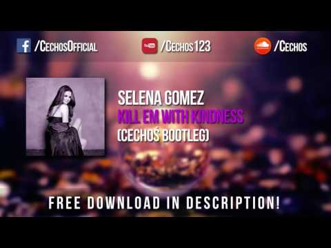 Selena Gomez - Kill Em With Kindness (Cechoś Bootleg) *FREE DOWNLOAD*
