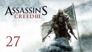 Прохождение Assassin's Creed 3 - Часть 27 — Форт Хилл