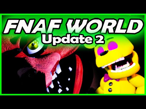 FNAF WORLD UPDATE 2 - FOXY.EXE... (Five Nights at Freddy's World Gameplay & New Characters)