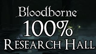 Bloodborne The Old Hunters DLC 100% Walkthrough Research Hall (all Items & Secrets)