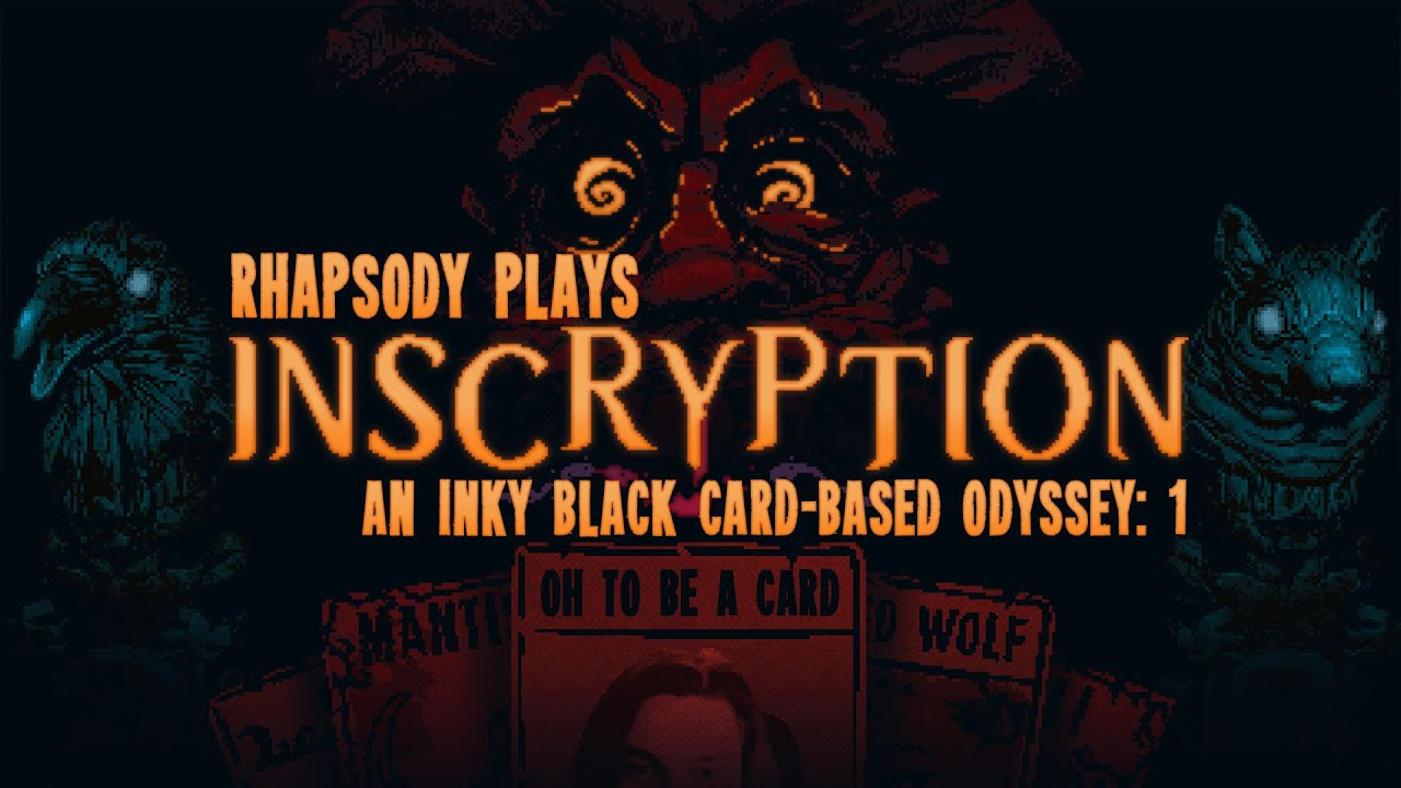 Download IT BEGINS. | Rhapsody Plays Inscryption #1