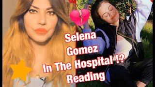 Selena gomez in the hospital !? july 2020 update