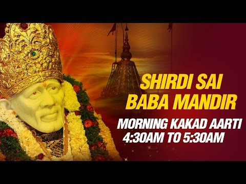 Shirdi Sai Baba Aarti - Kakad Aarti (Morning 4:30 am Prayer) by Shirdi Mandir Pujari Pramod Medhi